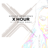 X Hour with Xenia Ghali HOUSE SESSIONS Episode 8