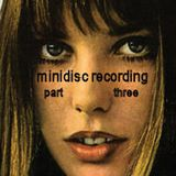 minidisc recording part 3