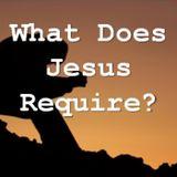 What Does Jesus Require: Romans 12:1-2 - Pastor Adam Morris
