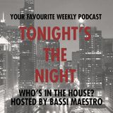 Tonight's the night (hosted by Bassi) - Puntata 7 - Who's in the house
