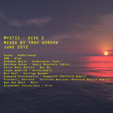 Mystic 2 (Progressive and Atmospheric Breaks) Mixed by Troy Gordon