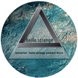 brocartel - hello strange podcast #229