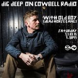 Dig Deep on Cowbell Radio #22 with Old Boy
