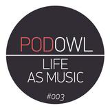 PodOwl #003 — Life as music