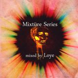 Mixtüre Series 04 mixed by Loye