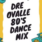 Dre Ovalle-80's Dance mix