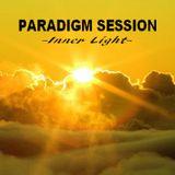 PARADIGM SESSION  - Inner Light -
