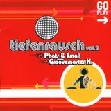 Phats & Small Meets Groovemaster K. – Tiefenrausch Vol. 2 CD1 [2003]