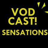 Vodcast! - Sensations 9.0