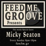 Feed Me Groove Presents (Show 9) with Special Guest Mix from Micky Seaton