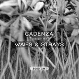 Cadenza Podcast 182⎜Waifs & Strays (Source)