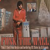 DJ Kayote - Funk The Wall Mix: 70's and early 80's Funk and Soul of the Desert Southwest & Mexico.