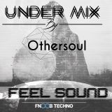 Under Mix By Othersoul @ Feel Sound