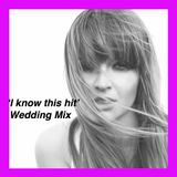 'I know this hit' Wedding Mix