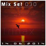 Trinax Mix Set 030 // 14.06.2014