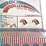 O som do Roxy Roller [10]