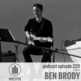 MikeyPod 229 | Composer Ben Brody