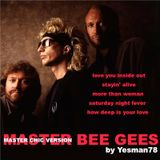 MASTER BEE GEES (love you inside out, stayin' alive, more than woman, saturday night fever, ...)