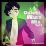 DAICHI MIURA MIX Vol.2(三浦大知 only mix)