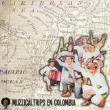 /// Muzzicaltrips en Colombia ///