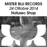 Naturec Shop   Mister Blu Records  24 Ottobre 2014