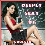 Deeply Sexy 21
