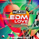 DJ Bash - EDM Love 2018