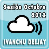 SESION OCTUBRE 2012 @ IVANCHU DJ