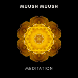 Muush Muush - Meditation