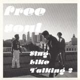 Freesoul Sing Like Talking 2