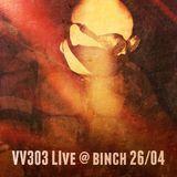 VV303 Live @ Binch 26/04