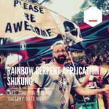 Rainbow Serpent Application 2018 Chill Stage - Gallery Date Night - ShiKung