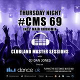 CMS69t - Clubland Master Sessions (Thur) - DJ Dan Jones - Dance Radio UK (23 MAR 2017)