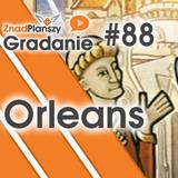 Gradanie ZnadPlanszy #88 - Orleans