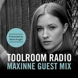 Toolroom Radio EP473 - Maxinne Guest Mix