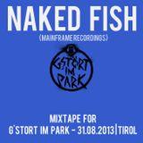 NAKED FISH - Mixtape for G'STÖRT IM PARK