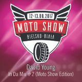 David Young - In Da Mix 2017 #2 (Moto Show Edition)