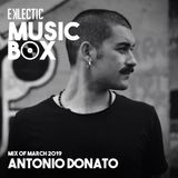 EKLECTIC MusicBox - Mix Of March 2019 By Antonio Donato