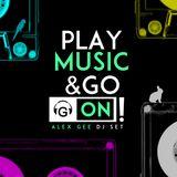 Alex Gee - Play Music & Go On!