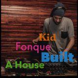Kid Fonque Built A House