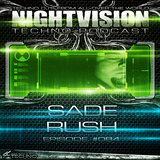 84_sade_rush_-_nightvision_techno_podcast_84_pt1