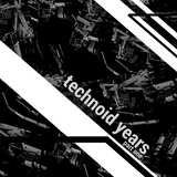 technoid years part one