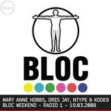 Mary Anne Hobbs - Bloc Weekend [& live recordings of NType, Kode9 & OrisJay] - Radio 1 - 19.03.2008
