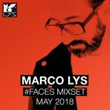 Marco Lys #faces may 2018 mixset