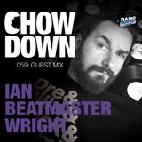 Chow Down : 059 : Guest Mix : IAN BEATMASTER WRIGHT