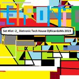 Set #list -2_ 3letronic - Tech House DjRicardoMs 2015