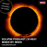 Eclipse Podcast S14E01 - Mixed By: Midix