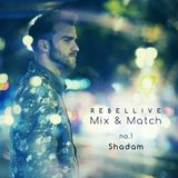 Mix 'n Match no1: Shadam for Rebellive