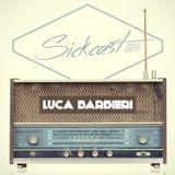 Sickcast 006 mixed by Luca Barbieri