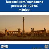 Sound Arena Podcast - 2011.02.06. - Mänieck